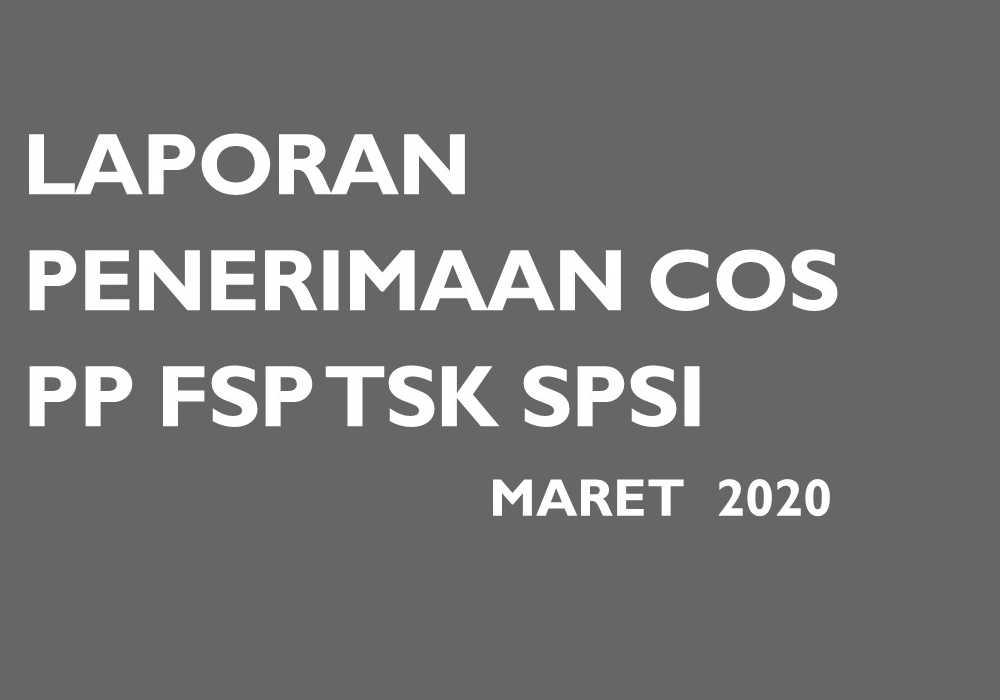 LAPORAN PENERIMAAN COS PP FSP TSK SPSI - MARET 2020