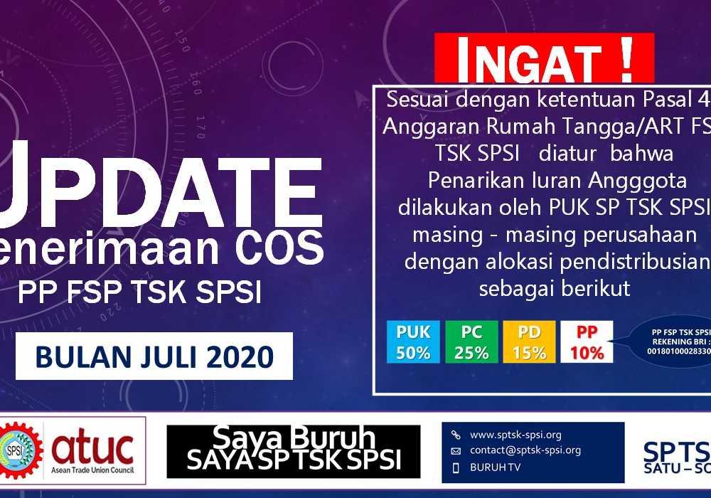 UPDATE PENERIMAAN COS PP FSP TSK SPSI - BULAN JULI 2020
